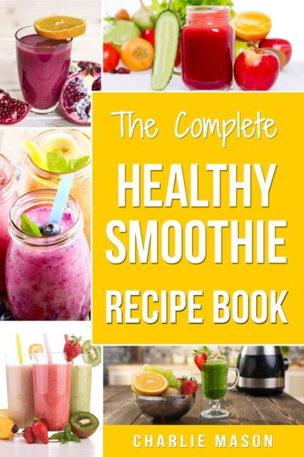 smoothie recipe book 100 healthy smoothies recipes for weightloss detox antiaging and healthier you quick and easy natural food