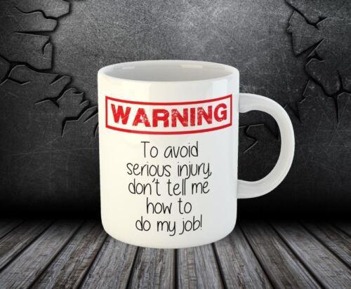 Avertissement de ne pas me dire Comment faire Mon travail de graves blessures Drôle Blague Bureau Mug