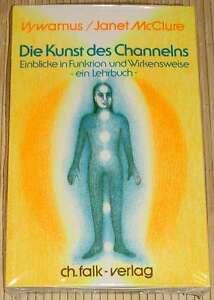 NEU-OVP-DIE-KUNST-DES-CHANNELNS-Ein-Lehrbuch-Wywamus-amp-Janet-McClure