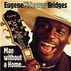 "Eugene ""Hideaway"" Bridges - Man Without a Home (2001)"