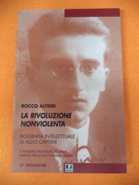 book libro LA RIVOLUZIONE NON VIOLENTA rocco altieri BFS EDIZIONI 2003  (L24)