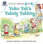 Yoko Yak's Yakety Yakking by Barbara De Rubertis (Paperback / softback, 2011)