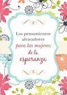 Los Pensamientos Alentadores Para Las Mujeres: de la Esperanza by Barbour Publishing (Paperback / softback, 2016)