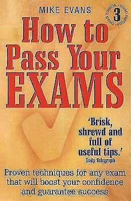 1 of 1 - How to Pass Your Exams: Proven Techniques for Any Exam That Will Boost Your...