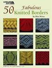 50 Fabulous Knitted Borders von Rita Weiss (2010, Taschenbuch)
