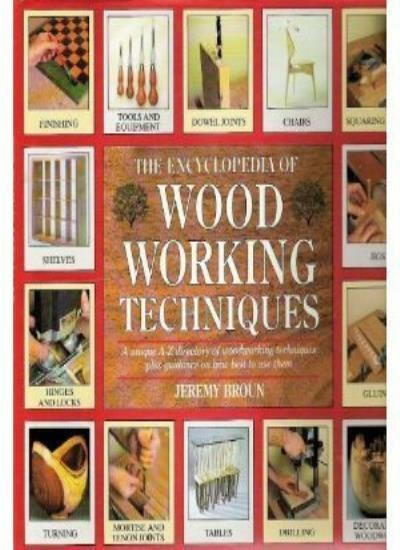 The Encyclopedia of Woodworking Techniques,Jeremy Broun