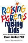 Raising Parents, Raising Kids: Hands-On Wisdom for the Next Generation by Dawn Menken (Paperback / softback, 2013)