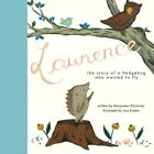 Lawrence, the Story of a Hedgehog Who Wanted to Fly by Maryanne Wainman (Paperback / softback, 2013)