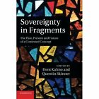 Sovereignty in Fragments: The Past, Present and Future of a Contested Concept by Cambridge University Press (Paperback, 2014)