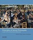 Principles of Moral Philosophy: Classic and Contemporary Approaches by Professor of Philosophy Steven M Cahn (Paperback / softback, 2016)