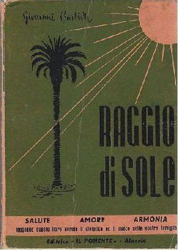 RAGGIO DI SOLE di Giovanni Barbieri - cucina salute - Il Ponente editore 1956