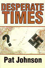 Desperate Times by Pat Johnson (Paperback / softback, 2001)