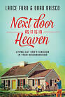 Next Door as It Is in Heaven: Living Out God's Kingdom in Your Neighborhood by Lance Ford, Brad Brisco (Paperback / softback, 2016)