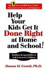 Help Your Kids Get it Done Right at Home and School!: Building Responsibility and Self-Esteem in Children by Donna M. Genet (Hardback, 2005)