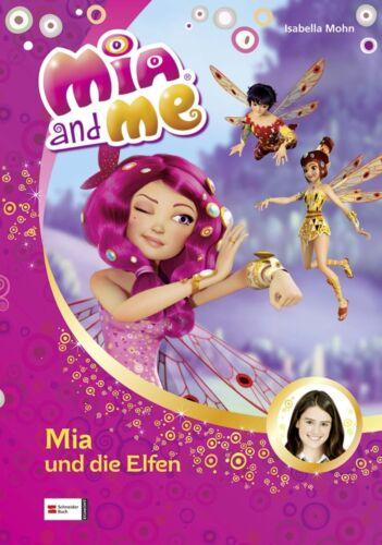 1 von 1 - Mia and me 01: Mia und die Elfen von Isabella Mohn (2012, Gebundene Ausgabe)