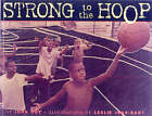 Strong to the Hoop by John Coy (Paperback, 2004)