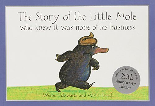 1 of 1 - The Story of the Little Mole Who Knew it Was N... by Werner Holzwarth 1856021017