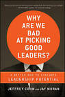 Why Are We Bad at Picking Good Leaders?: A Better Way to Evaluate Leadership Potential by Jay Moran, Jeffrey Cohn (Hardback, 2011)