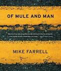 Of Mule and Man by Mike Farrell (Paperback, 2009)