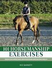 101 Horsemanship Exercises: Ideas for Improving Groundwork and Ridden Skills by Rio Barrett (Hardback, 2007)
