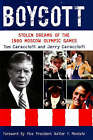 Boycott: Stolen Dreams of the 1980 Moscow Olympic Games by Tom Caraccioli, Jerry Caraccioli (Paperback, 2007)