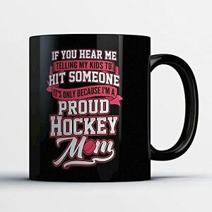 Hockey Mom Coffee Mug - Proud Hockey Mom - Funny 11 oz Black Ceramic Tea Cup - C