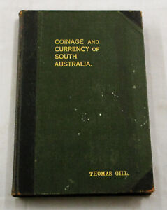 GILL-Brief-Sketch-Coinage-and-Paper-Currency-of-South-Australia-1912-Hardback