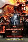 My Grandfather's Mill 9781436336574 by Andrew Melnyk Hardcover