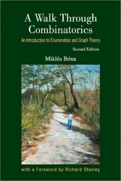 Walk Through Combinatorics : An Introduction to Enumeration and Graph Theory,...