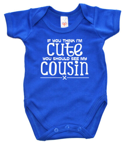 """Funny Baby Bodysuit /""""If you think I/'m Cute see my Cousin/"""" Babygrow Girl Boy Gift"""