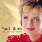 Monika Martin Eine Liebe reicht für zwei (2004) [CD]