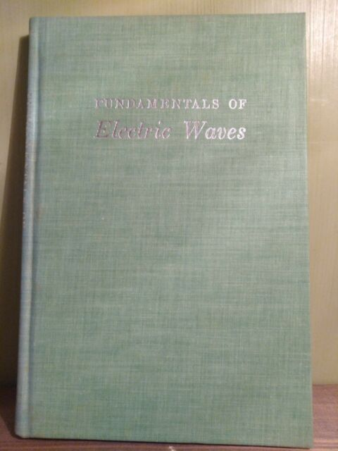 FUNDAMENTALS OF ELECTRIC WAVES By Hugh H. Skilling - Hardcover