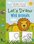 Let's Draw Wild Animals by Bloomsbury Publishing PLC (Paperback, 2016)