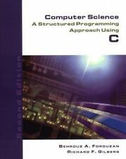 Computer Science: A Structured Programming Approach Using C, Second Edition: A
