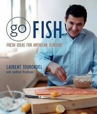GO FISH AMERICAN SEAFOOD BY LAURENT TOURONDEL AND  ANDREW FRIEDMAN 2004.