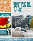 Printing on Fabric: Techniques with Screens, Stencils, Inks, and Dyes by Jenny Doh (Paperback, 2013)
