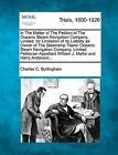 In the Matter of the Petition of the Oceanic Steam Navigation Company, Limited, for Limitation of Its Liability as Owner of the Steamship Titanic Oceanic Steam Navigation Company, Limited Petitioner-Appellant William J. Mellor and Harry Anderson... by Charles C Burlingham (Paperback / softback, 2012)