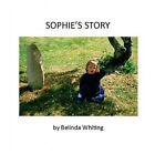 Sophie's Story by Belinda Whiting (Hardback, 2012)