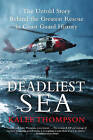 Deadliest Sea: The Untold Story Behind the Greatest Rescue in Coast Guard History by Kalee Thompson (Paperback / softback, 2011)