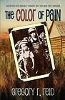 The Color of Pain: Boys Who Are Sexually Abused and the Men They Become by Gregory Reid (Paperback / softback, 2010)