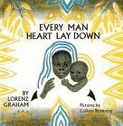 Every Man Heart Lay Down by Lorenz Graham 9781563971846 Hardback 1993