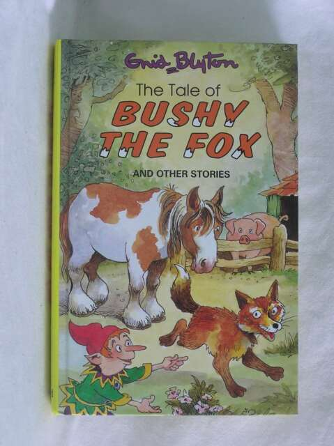 The Tale of Bushy the Fox (Enid Blyton's Popular Rewards Series), Enid Blyton, E