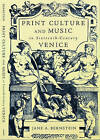 Print Culture and Music in Sixteenth-century Venice by Jane A. Bernstein (Paperback, 2001)
