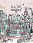 All the Buildings in London: *That I've Drawn So Far by James B. Gulliver-Hancock (Hardback, 2016)