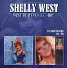 West By West/Red Hot (2 Classic Albums On 1 CD) von Shelly West (2014)