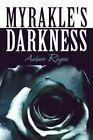 Myrakle's Darkness by Autum Rayne (Paperback / softback, 2011)