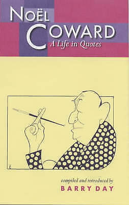 Noel Coward: A Life in Quotes, , Very Good Book