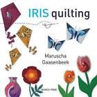 Iris Quilting by Maruscha Gaasenbeek (Paperback, 2011)