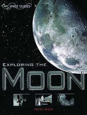 Exploring the Moon (Space Guides), Peter Grego, Very Good Book