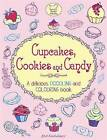 Cupcakes, Cookies and Candy: A Delicious Doodling and Colouring Book by Ann Kronheimer (Paperback, 2011)